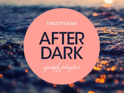 Beach House 'After Dark' Spotify Playlist